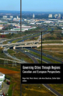 Governing Cities Through Regions: Canadian and European Perspectives Cover Image