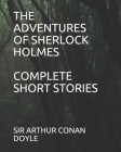 The Adventures of Sherlock Holmes: Complete Short Stories Cover Image
