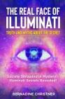 The Real Face of Illuminati: Society Shrouded in Mystery - Illuminati Secrets Revealed!! Cover Image