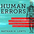 Human Errors Lib/E: A Panorama of Our Glitches, from Pointless Bones to Broken Genes Cover Image