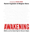 Awakening: #Metoo and the Global Fight for Women's Rights Cover Image