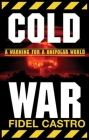 Cold War: Warnings for a Unipolar World Cover Image