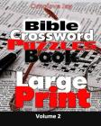 Bible Crossword Puzzle Book Large Print Volume 2: Large Print Bible Crossword Puzzles for Adults & Kids Cover Image