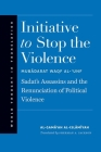 Initiative to Stop the Violence: Sadat's Assassins and the Renunciation of Political Violence (World Thought in Translation) Cover Image