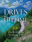 Drives of a Lifetime: 500 of the World's Most Spectacular Trips Cover Image