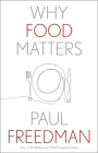 Why Food Matters (Why X Matters Series) Cover Image