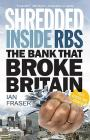 Shredded: The Rise and Fall of the Royal Bank of Scotland Cover Image