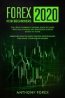 Forex for Beginners 2020: The Latest Currency Trading Guide to Learn Practical Swing and Day Strategies to Make Money at Home. Discover How the Cover Image