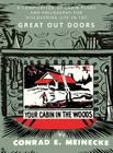 Your Cabin in the Woods: A Compilation of Cabin Plans and Philosophy for Discovering Life in the Great Out Doors Cover Image