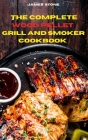 The Complete Wood Pellet Grill Recipes: The Ultimate Smoker Cookbook with Tasty recipes to Enjoy with your family and Friends Cover Image