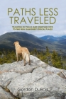 Paths Less Traveled: Tramping on Trails (And Sometimes Not) to Find New Hampshire's Special Places Cover Image