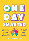 One Day Smarter: Hilarious, Random Information to Uplift and Inspire Cover Image