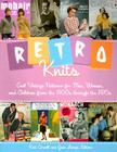 Retro Knits: Cool Vintage Patterns for Men, Women, and Children from the 1900s Through the 1970s Cover Image
