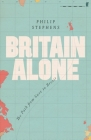 Britain Alone: The Path from Suez to Brexit Cover Image
