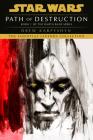 Path of Destruction (Star Wars: Darth Bane Trilogy - Legends #1) Cover Image