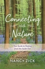 Connecting with Nature: Your Guide to Healing from the Inside Out Cover Image