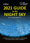 2021 Guide to the Night Sky: A Month-by-Month Guide to Exploring the Skies Above North America Cover Image