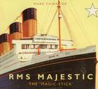 RMS Majestic: The 'Magic Stick' Cover Image