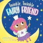 Twinkle, Twinkle, Fairy Friend Cover Image