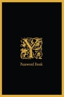 Y Password Book: The Personal Internet Address, Password Log Book Password book 6x9 in. 110 pages, Password Keeper, Vault, Notebook and Cover Image