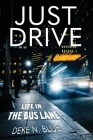 Just Drive: Life in the Bus Lane Cover Image