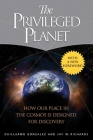 The Privileged Planet: How Our Place in the Cosmos Is Designed for Discovery Cover Image