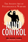 Mind Control: The Ancient Art of Psychological Warfare Cover Image