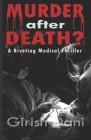 MURDER after DEATH?: A Riveting Medical Thriller Cover Image
