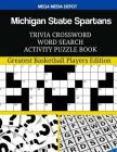 Michigan State Spartans Trivia Crossword Word Search Activity Puzzle Book: Greatest Basketball Players Edition Cover Image