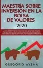 Maestría sobre inversión en la bolsa de valores 2020: La guía de principiantes paso a paso para construir ingresos pasivos en menos de 20 horas (o men Cover Image