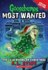 The 12 Screams of Christmas (Goosebumps Most Wanted Special Edition #2) Cover Image