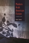 Modern Arab American Fiction: A Reader's Guide (Arab American Writing) Cover Image