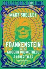 Frankenstein, or The Modern Prometheus (Flame Tree Collector's Editions) Cover Image