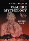Encyclopedia of Vampire Mythology Cover Image
