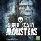 Super Scary Monsters (Super Scary Stuff) Cover Image