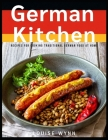 German Kitchen: Recipes for Cooking Traditional German Food at Home Cover Image