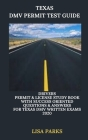 Texas DMV Permit Test Guide: Drivers Permit & License Study Book With Success Oriented Questions & Answers for Texas DMV written Exams 2020 Cover Image