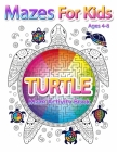 Mazes For Kids Ages 4-8: Turtle Maze Activity Book 4-6, 6-8 Workbook for Games, Puzzles, and Problem-Solving Cover Image