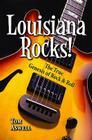 Louisiana Rocks!: The True Genesis of Rock & Roll Cover Image