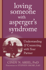 Loving Someone with Asperger's Syndrome: Understanding and Connecting with Your Partner Cover Image