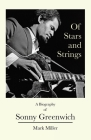Of Stars and Strings: A Biography of Sonny Greenwich Cover Image