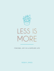 Less is More: Finding Joy in a Simpler Life Cover Image