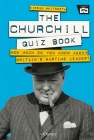 The Churchill Quiz Book: How much do you know about Britain's wartime leader? Cover Image