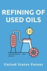 Refining Of Used Oils: United States Patent: Oil Reserves In A Sentence Cover Image