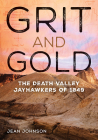 Grit and Gold: The Death Valley Jayhawkers of 1849 Cover Image