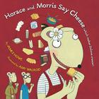 Horace and Morris Say Cheese (Which Makes Dolores Sneeze!) Cover Image