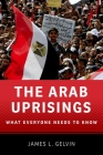 The Arab Uprisings: What Everyone Needs to Know Cover Image