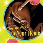 Tiny Invaders in Your Home Cover Image