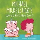 Michael Mickelstick's Worst Birthday Ever? Cover Image