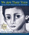 We Are Their Voice: Young People Respond to the Holocaust (Holocaust Remembrance Series for Young Readers) Cover Image